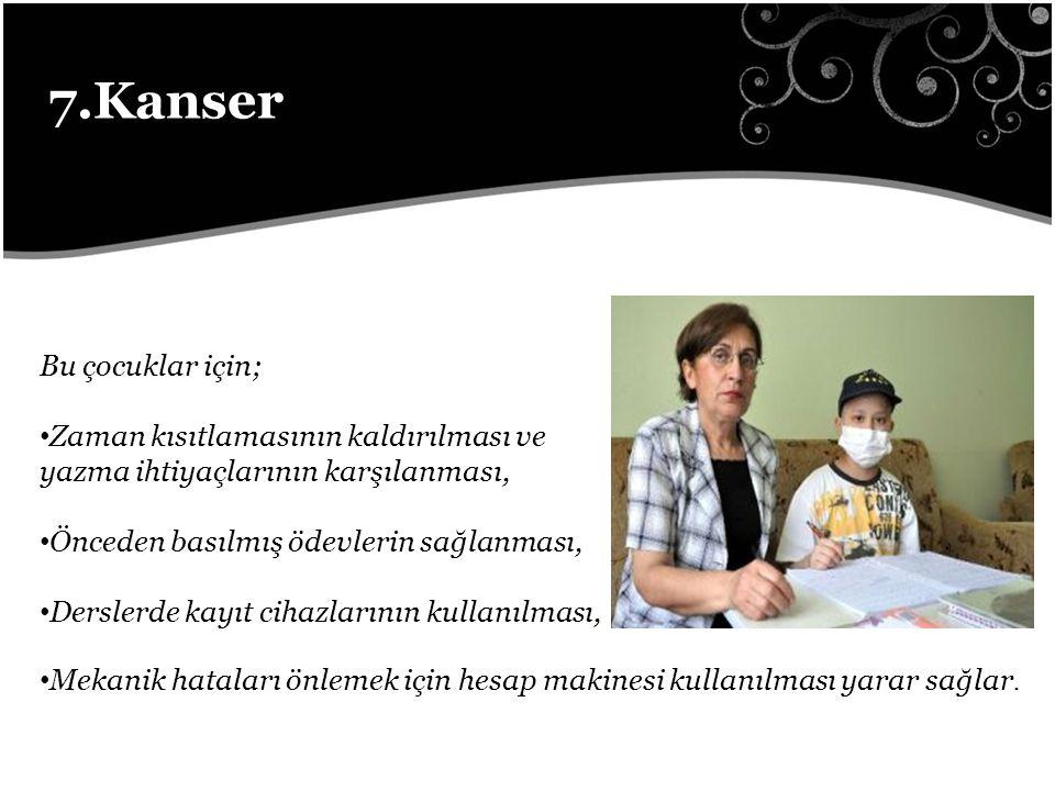 7.Kanser Bu çocuklar için;