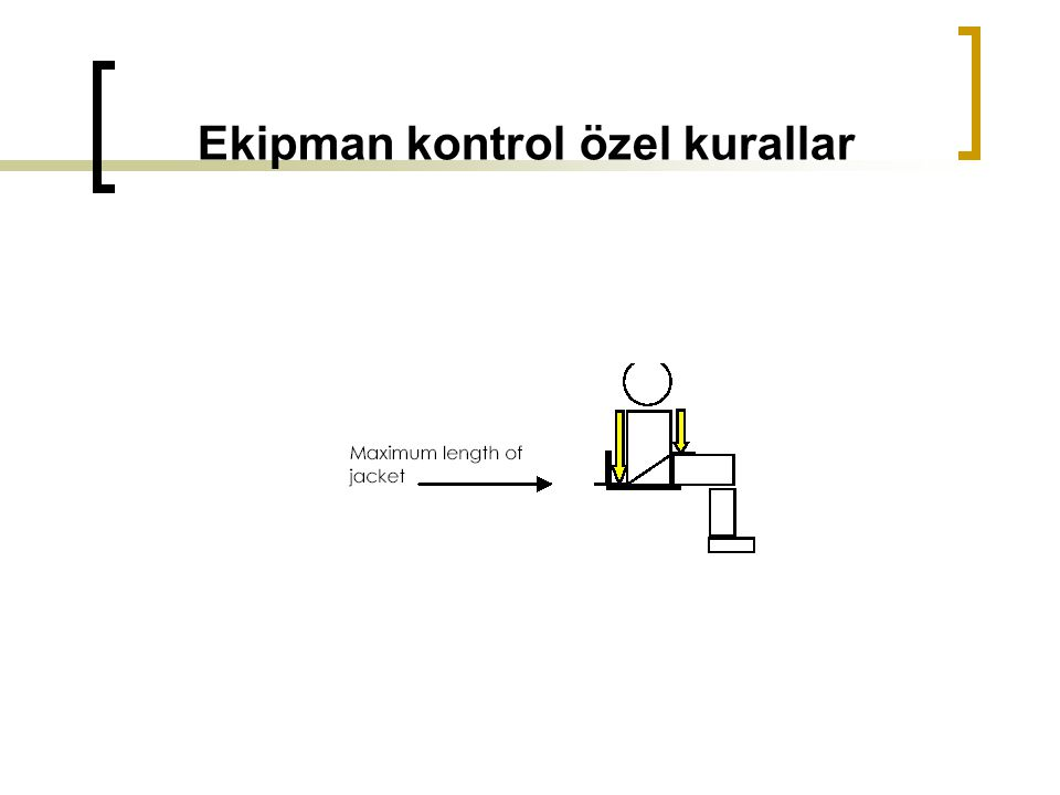 Ekipman kontrol özel kurallar