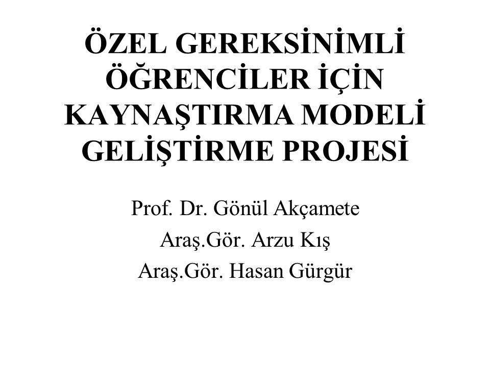 Prof. Dr. Gönül Akçamete Araş.Gör. Arzu Kış Araş.Gör. Hasan Gürgür
