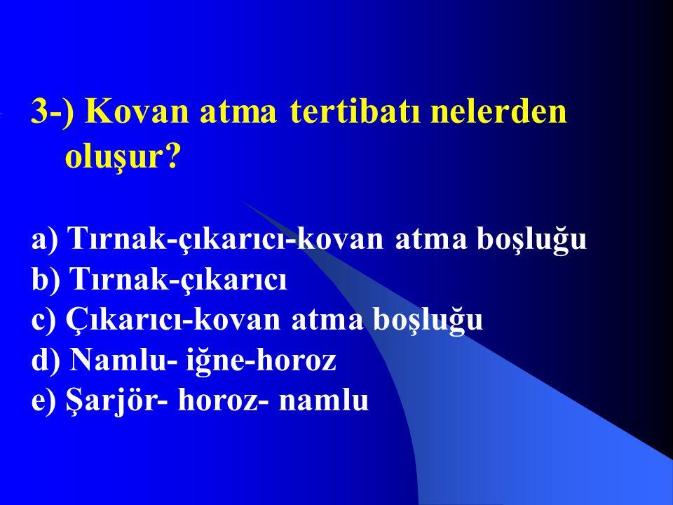 3-) Kovan atma tertibatı nelerden oluşur