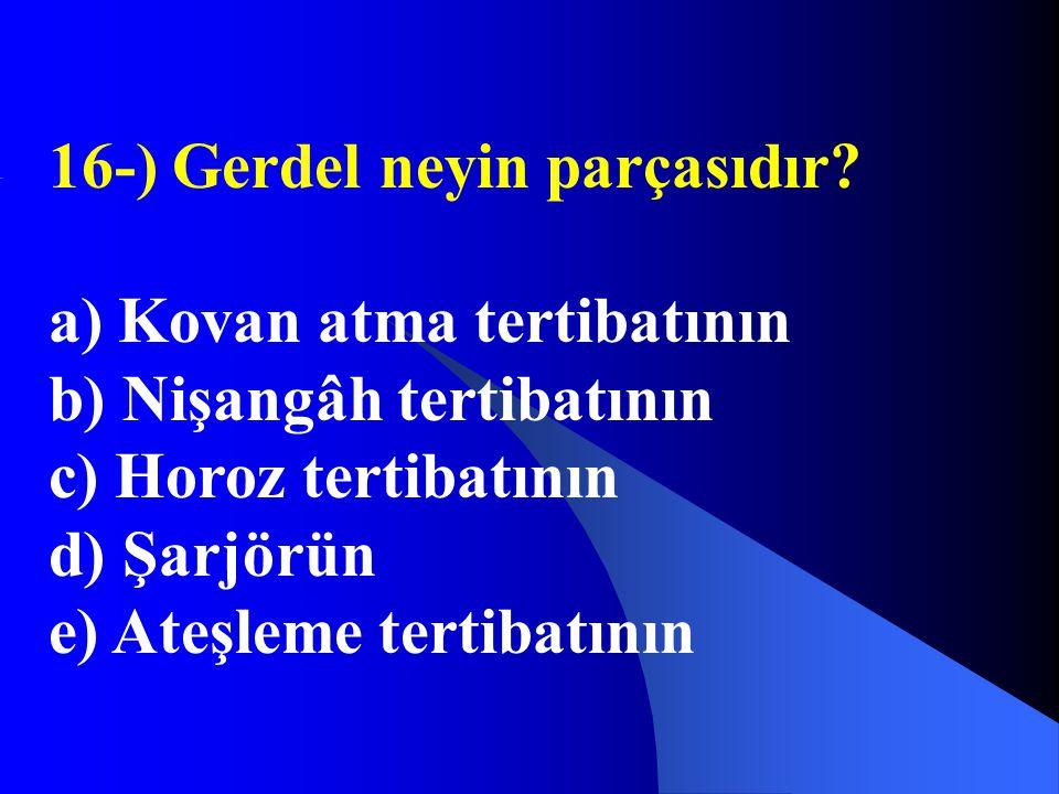 16-) Gerdel neyin parçasıdır