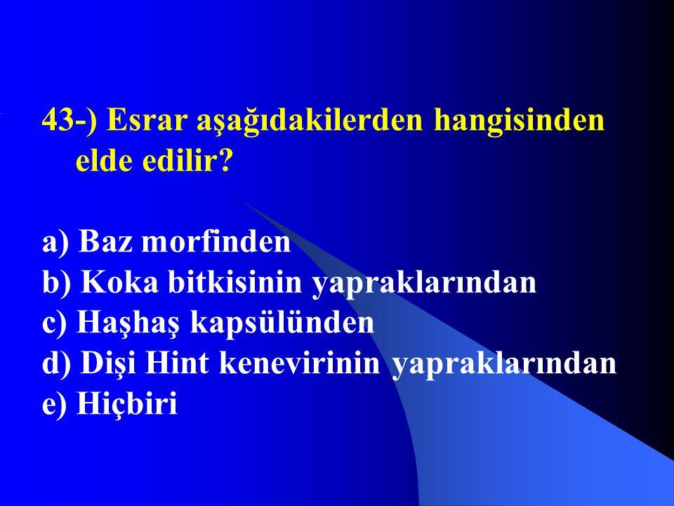 43-) Esrar aşağıdakilerden hangisinden elde edilir