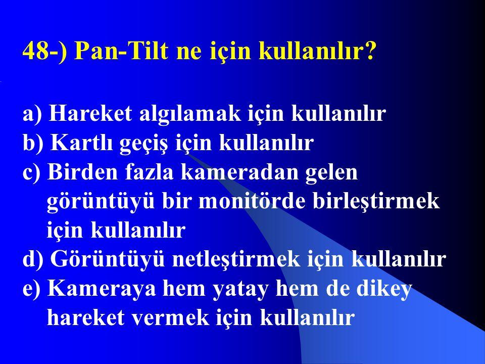 48-) Pan-Tilt ne için kullanılır