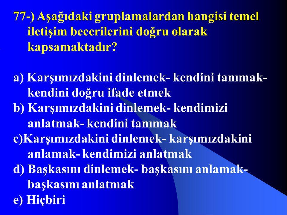 77-) Aşağıdaki gruplamalardan hangisi temel iletişim becerilerini doğru olarak kapsamaktadır