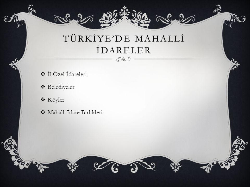 TÜRKİYE'DE MAHALLİ İDARELER
