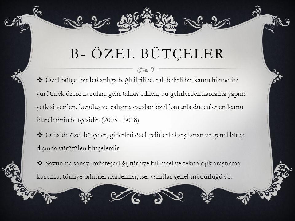 b- ÖZEL BÜTÇELER