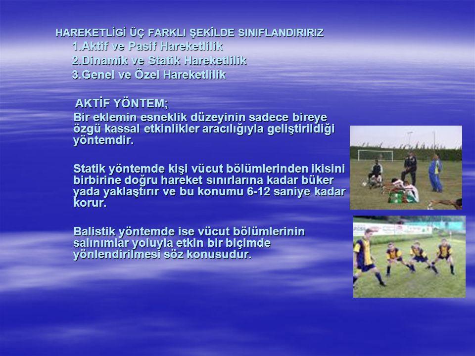 1.Aktif ve Pasif Hareketlilik 2.Dinamik ve Statik Hareketlilik
