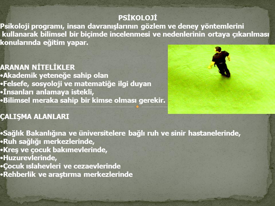PSİKOLOJİ Psikoloji programı, insan davranışlarının gözlem ve deney yöntemlerini.