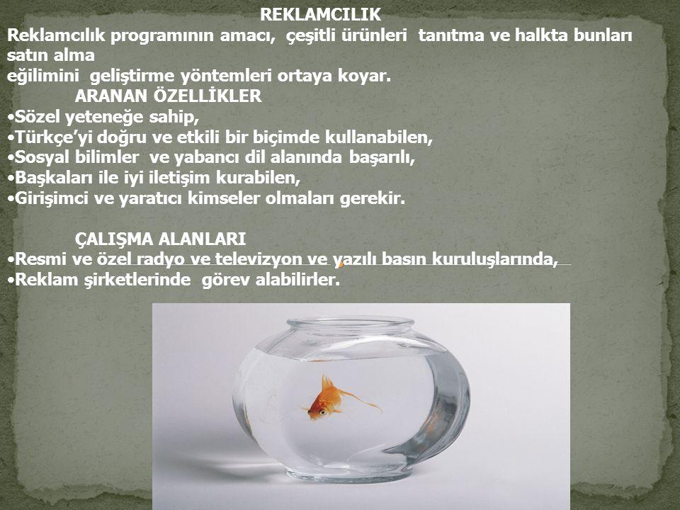 REKLAMCILIK Reklamcılık programının amacı, çeşitli ürünleri tanıtma ve halkta bunları. satın alma.