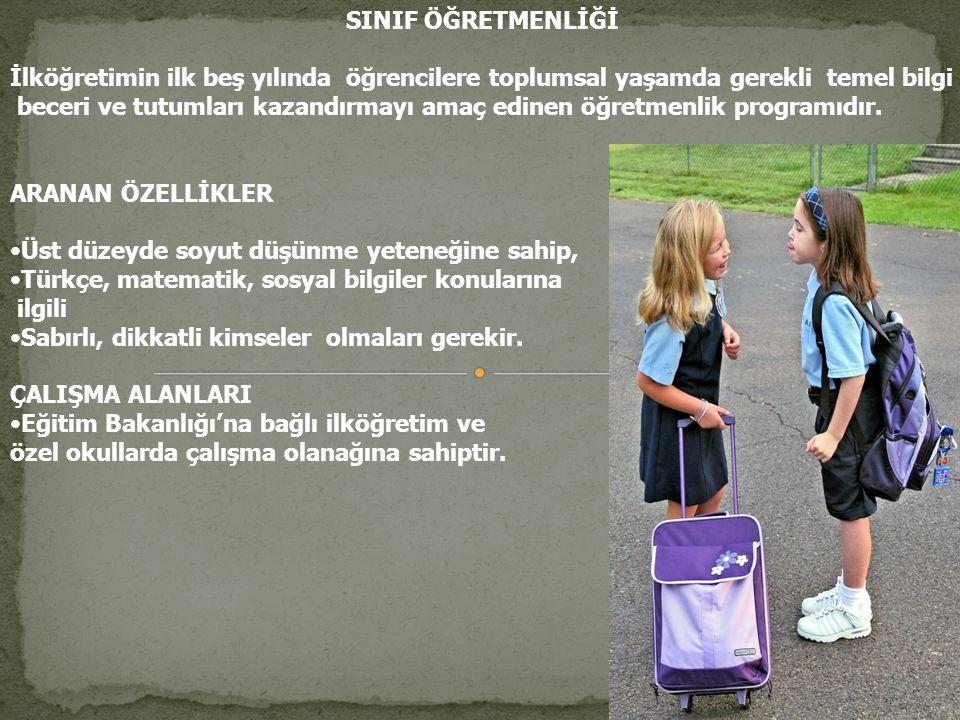 SINIF ÖĞRETMENLİĞİ İlköğretimin ilk beş yılında öğrencilere toplumsal yaşamda gerekli temel bilgi.
