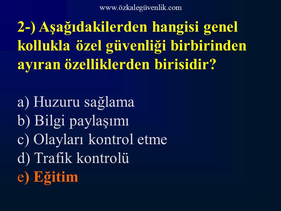c) Olayları kontrol etme d) Trafik kontrolü e) Eğitim