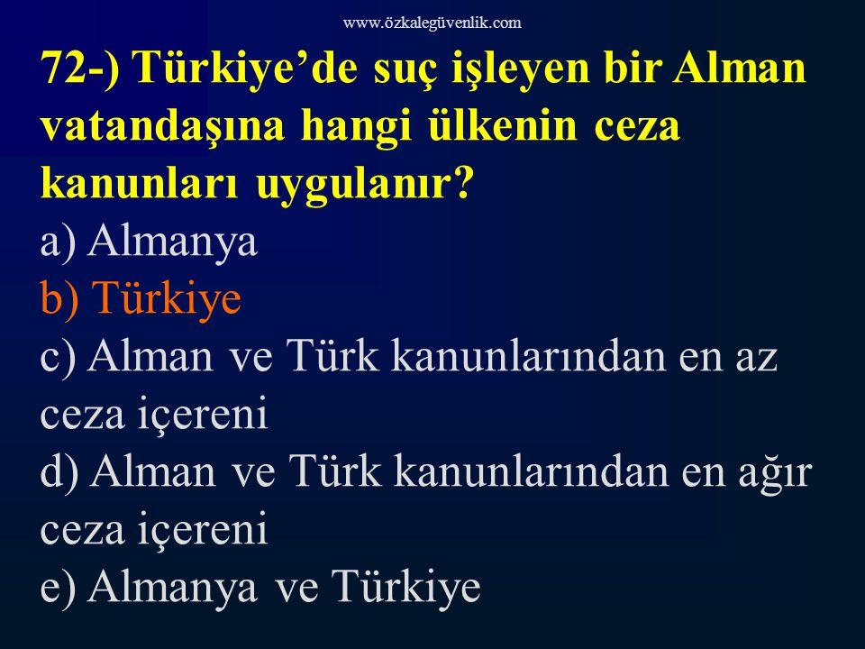 c) Alman ve Türk kanunlarından en az ceza içereni