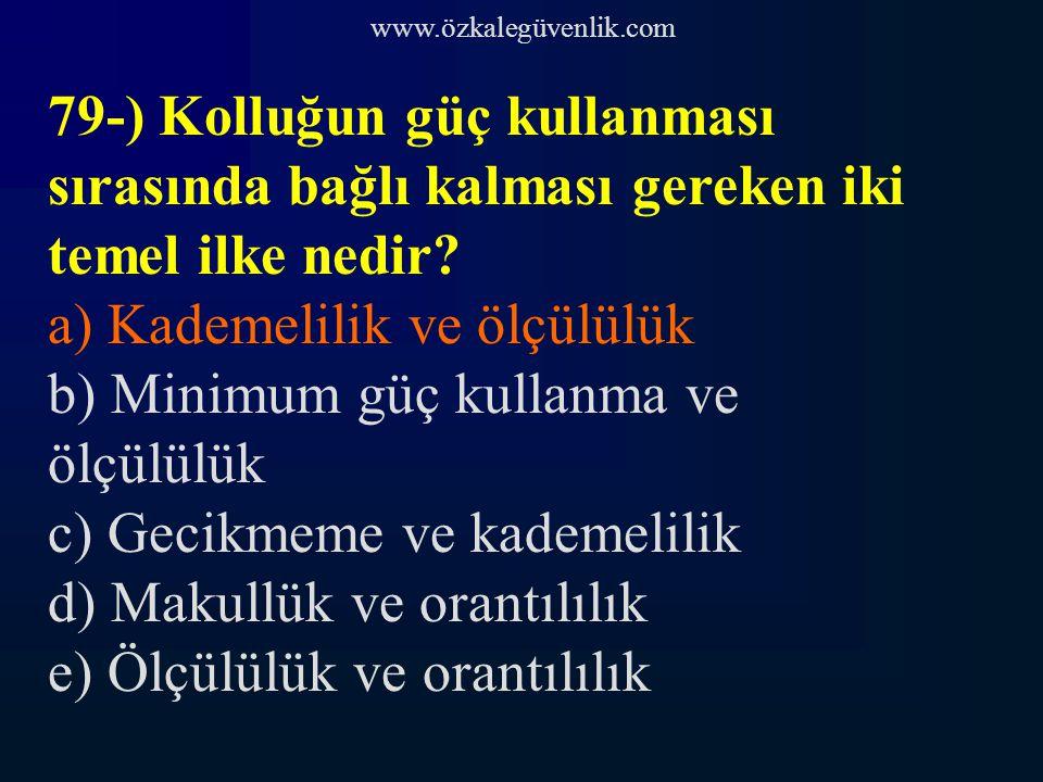 a) Kademelilik ve ölçülülük b) Minimum güç kullanma ve ölçülülük