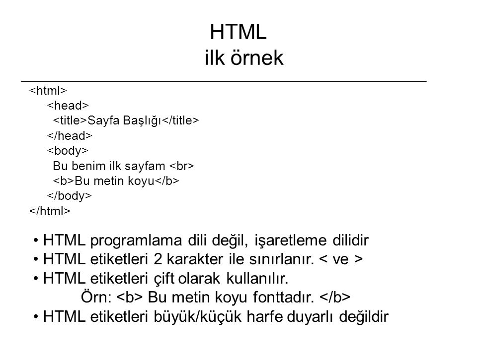 HTML ilk örnek HTML programlama dili değil, işaretleme dilidir