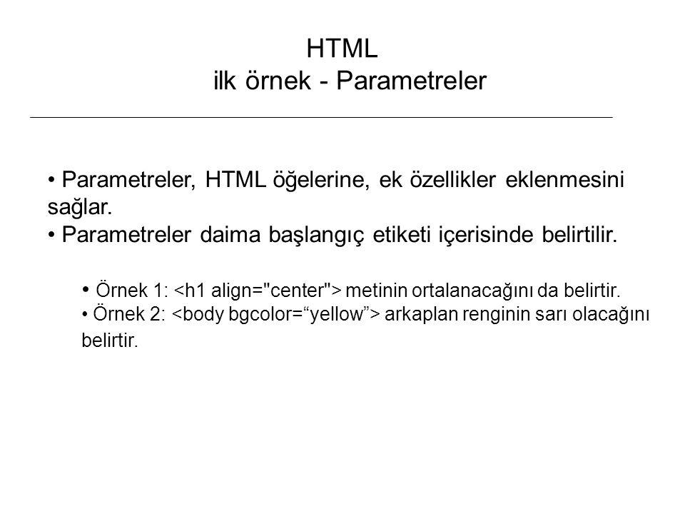 HTML ilk örnek - Parametreler