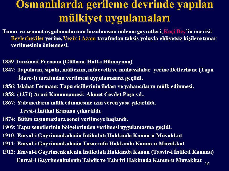 Osmanlılarda gerileme devrinde yapılan mülkiyet uygulamaları