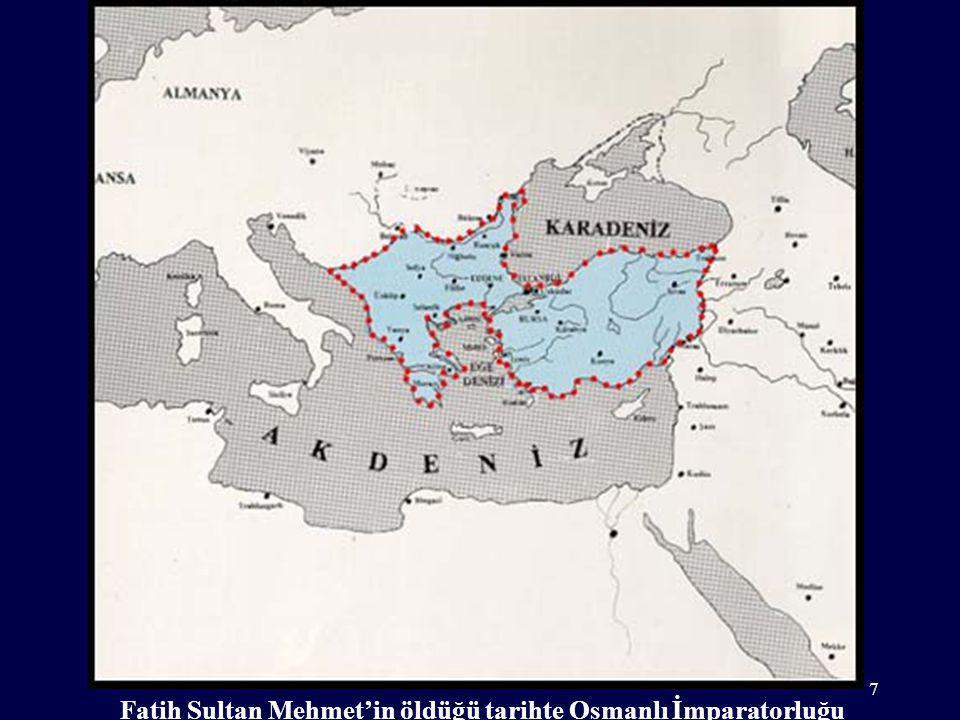 Fatih Sultan Mehmet'in öldüğü tarihte Osmanlı İmparatorluğu