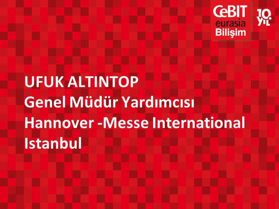 UFUK ALTINTOP Genel Müdür Yardımcısı Hannover -Messe International Istanbul