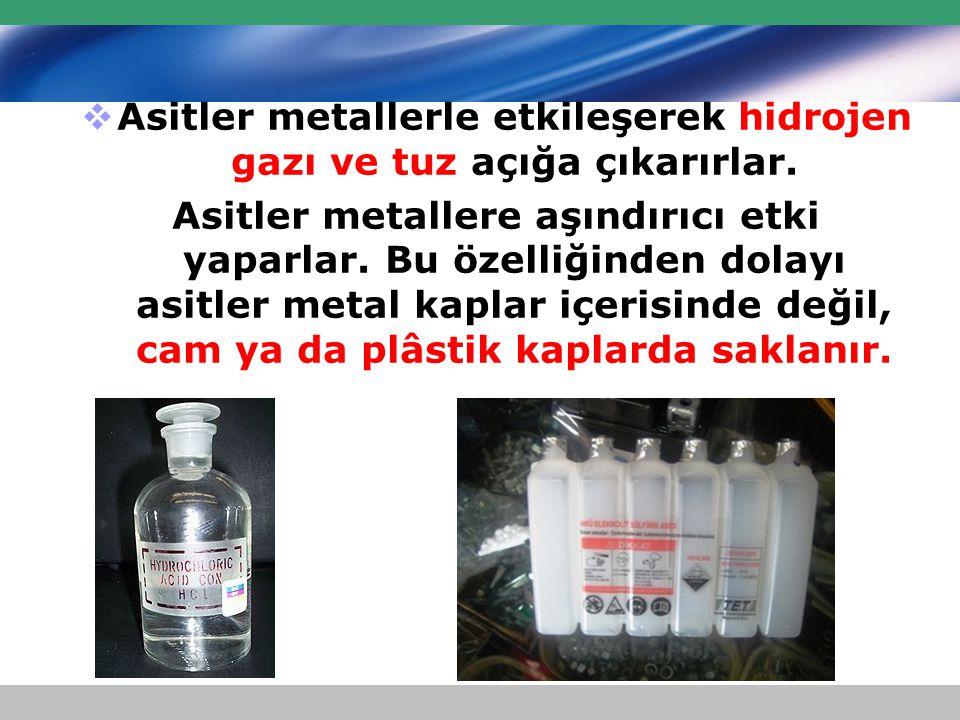 Asitler metallerle etkileşerek hidrojen gazı ve tuz açığa çıkarırlar.
