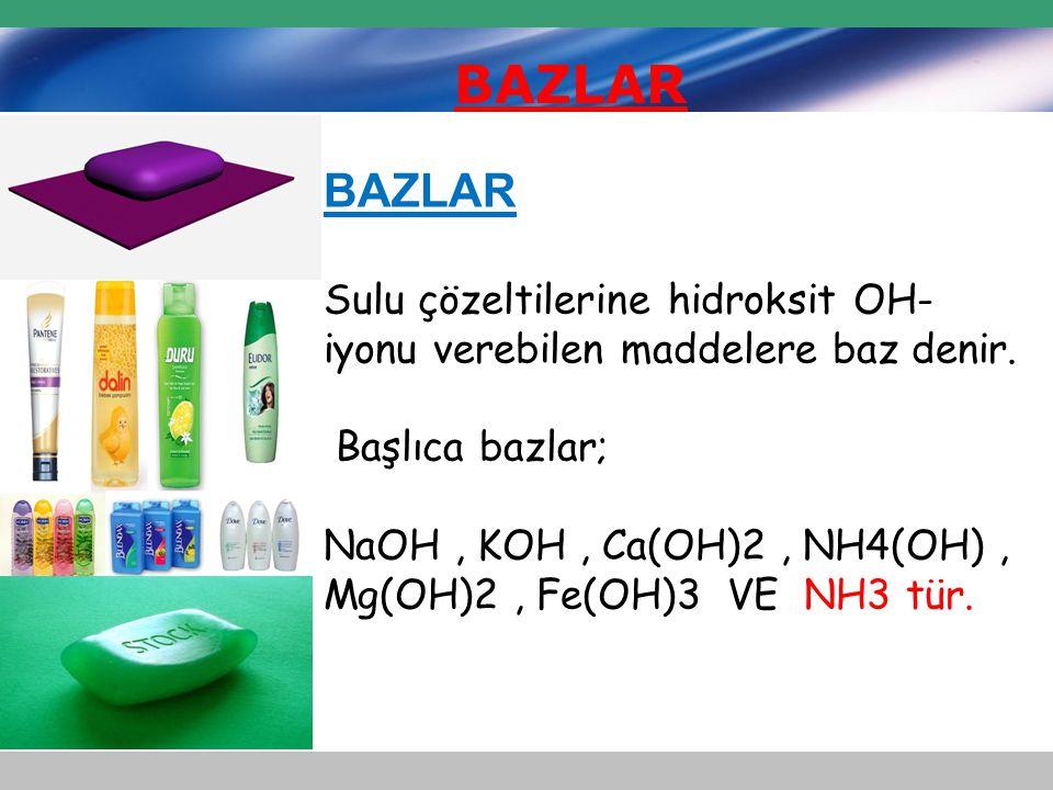 BAZLAR BAZLAR. Sulu çözeltilerine hidroksit OH- iyonu verebilen maddelere baz denir. Başlıca bazlar;