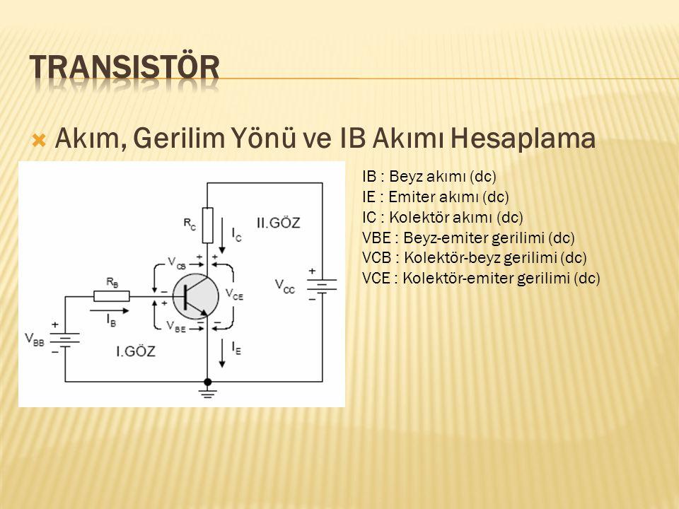 Transistör Akım, Gerilim Yönü ve IB Akımı Hesaplama