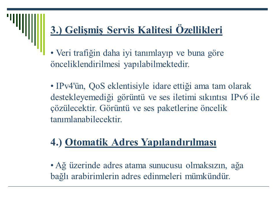 3.) Gelişmiş Servis Kalitesi Özellikleri