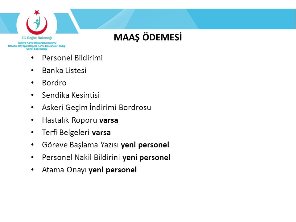 MAAŞ ÖDEMESİ Personel Bildirimi Banka Listesi Bordro Sendika Kesintisi