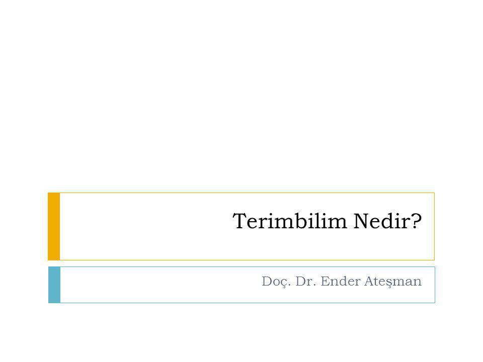 Terimbilim Nedir Doç. Dr. Ender Ateşman
