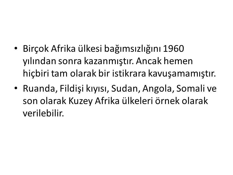 Birçok Afrika ülkesi bağımsızlığını 1960 yılından sonra kazanmıştır