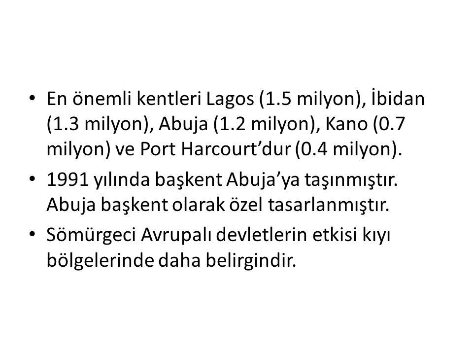 En önemli kentleri Lagos (1. 5 milyon), İbidan (1. 3 milyon), Abuja (1