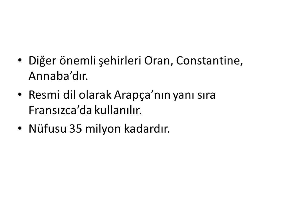 Diğer önemli şehirleri Oran, Constantine, Annaba'dır.