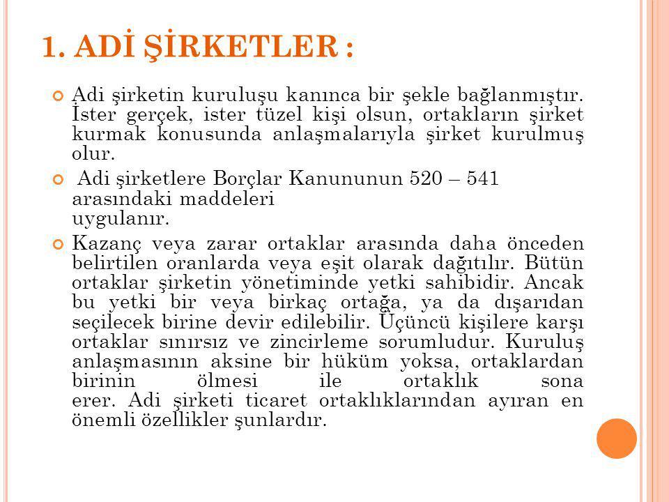 1. ADİ ŞİRKETLER :