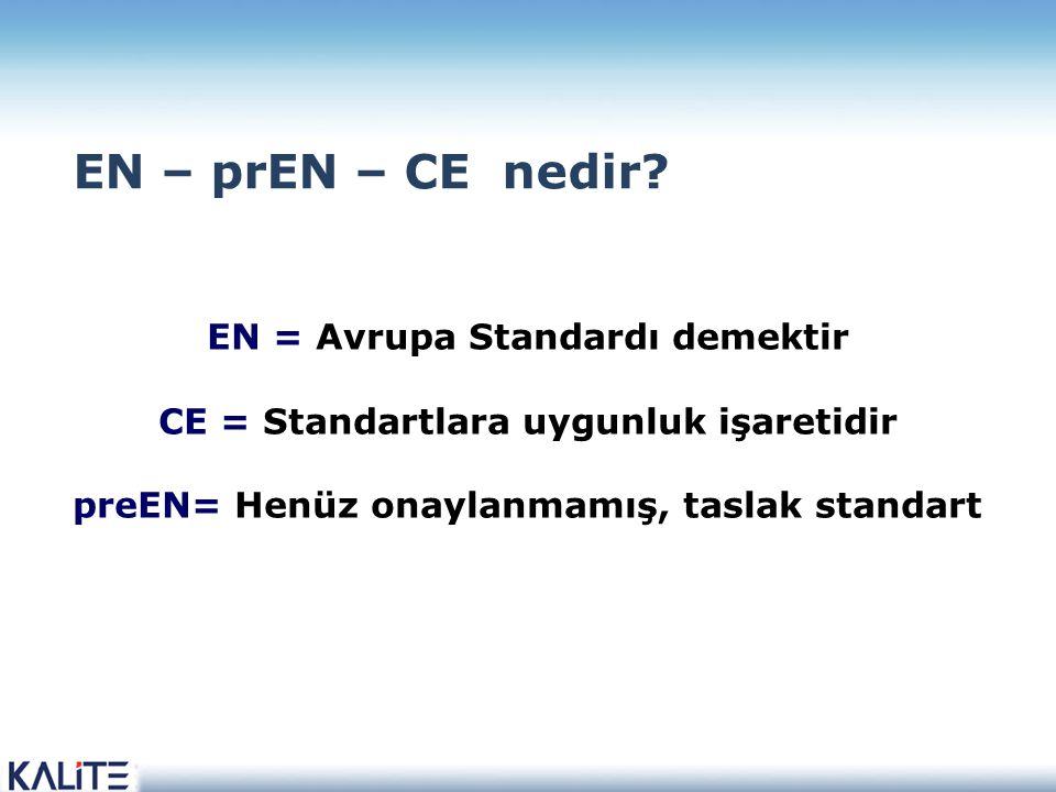 EN – prEN – CE nedir EN = Avrupa Standardı demektir