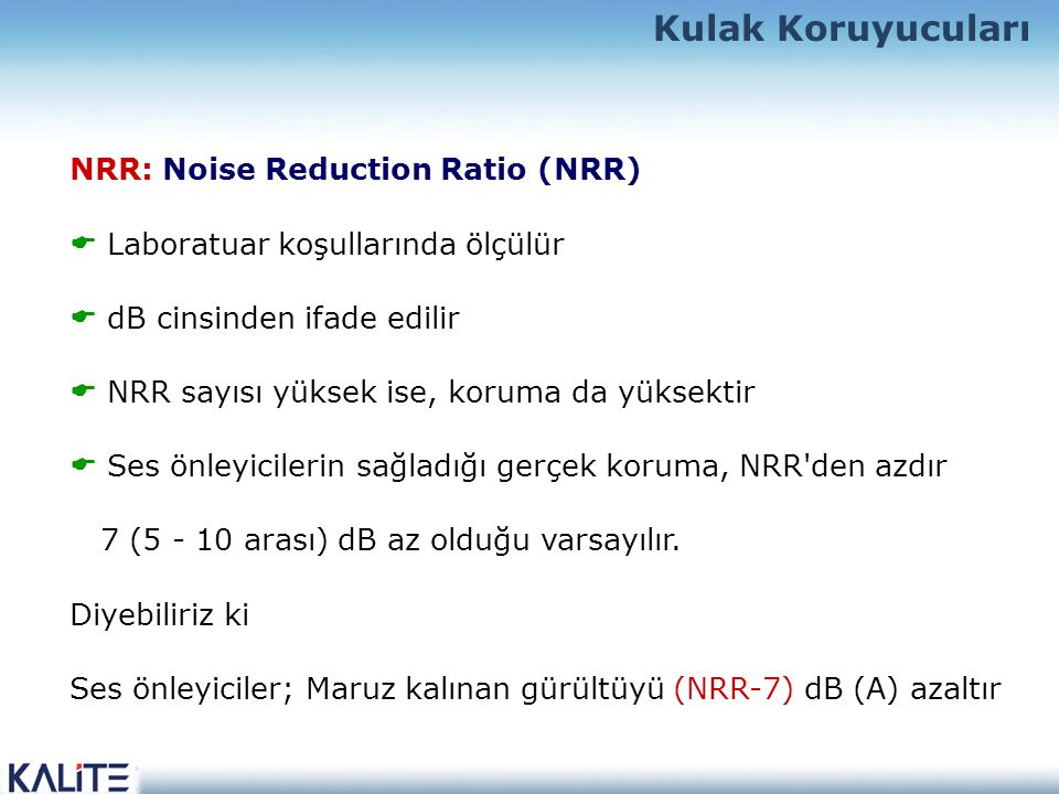 Kulak Koruyucuları NRR: Noise Reduction Ratio (NRR)