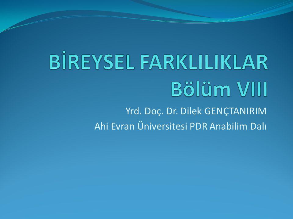 BİREYSEL FARKLILIKLAR Bölüm VIII