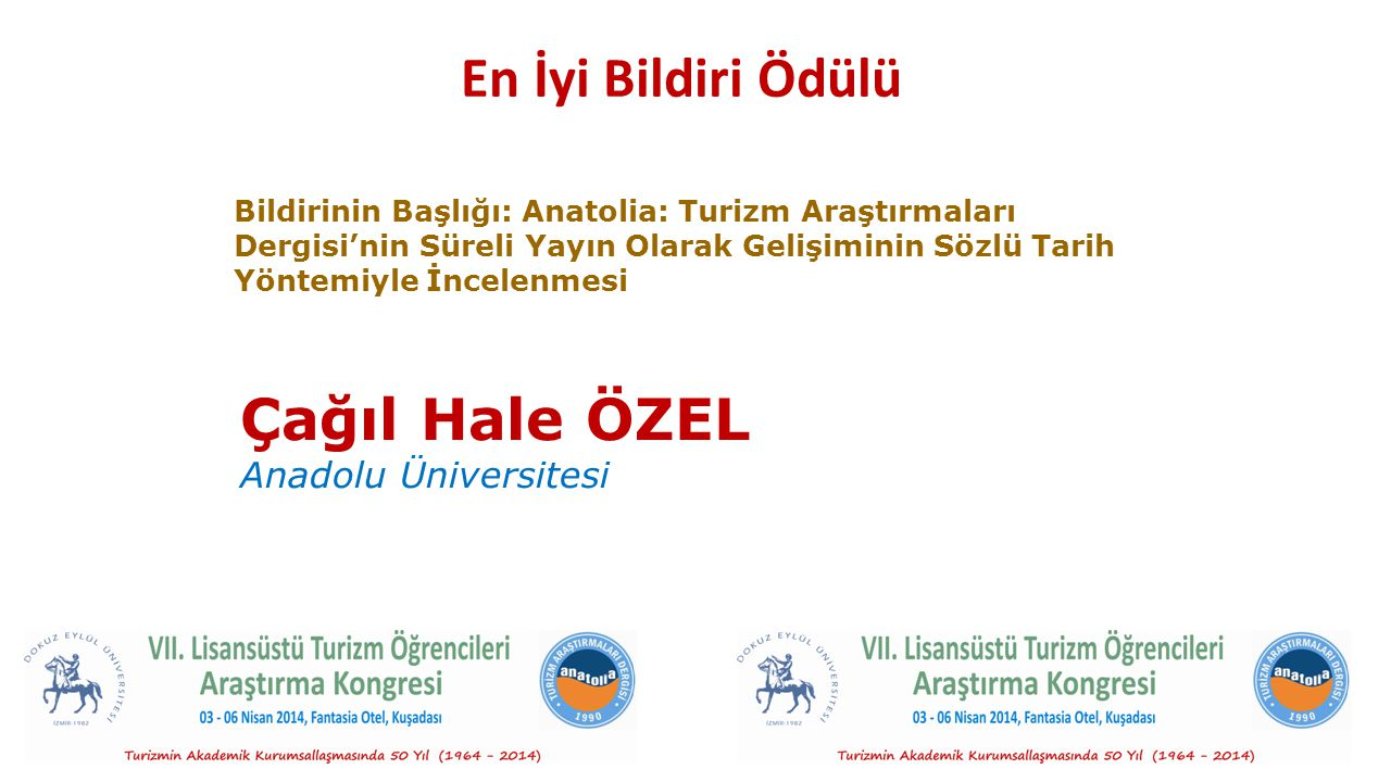 En İyi Bildiri Ödülü Çağıl Hale ÖZEL Anadolu Üniversitesi