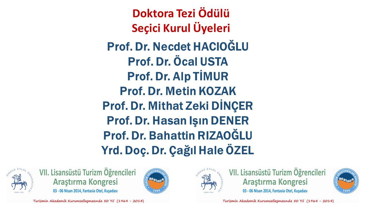 Prof. Dr. Necdet HACIOĞLU Prof. Dr. Öcal USTA Prof. Dr. Alp TİMUR