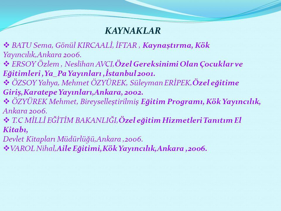 KAYNAKLAR BATU Sema, Gönül KIRCAALİ, İFTAR , Kaynaştırma, Kök