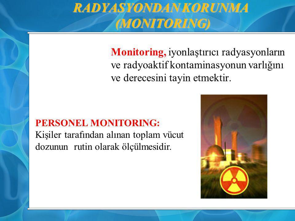 RADYASYONDAN KORUNMA (MONITORING)