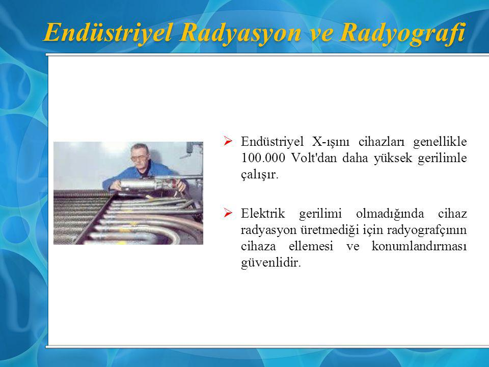 Endüstriyel Radyasyon ve Radyografi