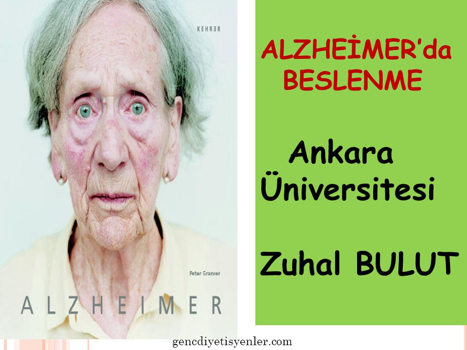 Ankara Üniversitesi Zuhal BULUT ALZHEİMER'da BESLENME