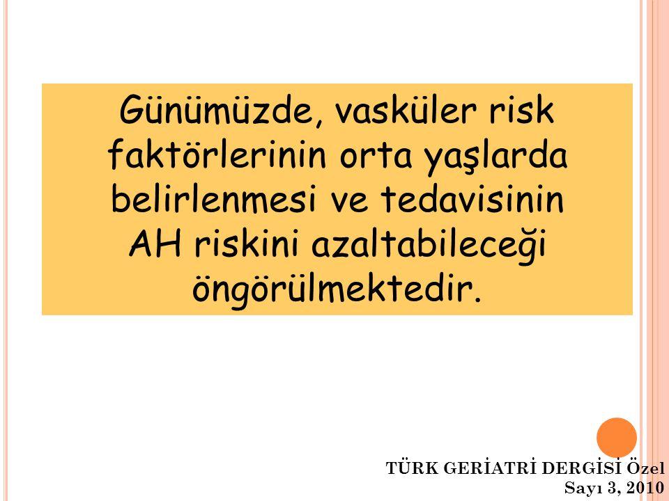 AH riskini azaltabileceği öngörülmektedir.