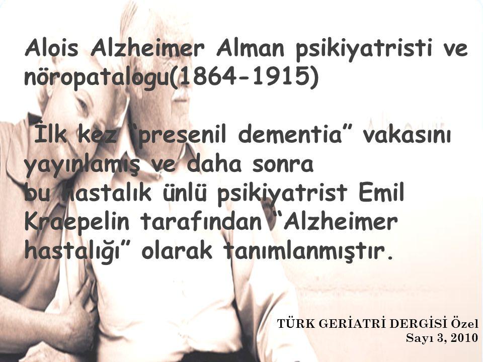 Alois Alzheimer Alman psikiyatristi ve nöropatalogu(1864-1915)