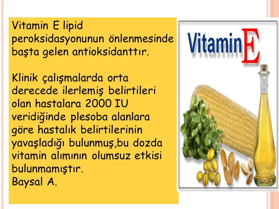 Vitamin E lipid peroksidasyonunun önlenmesinde başta gelen antioksidanttır.