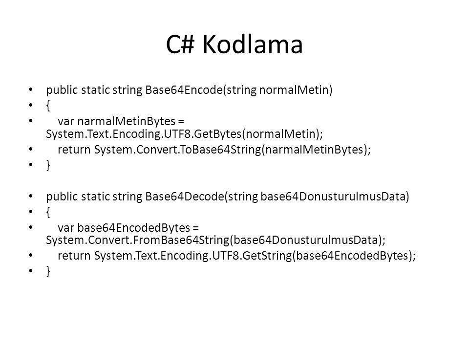 C# Kodlama public static string Base64Encode(string normalMetin) {