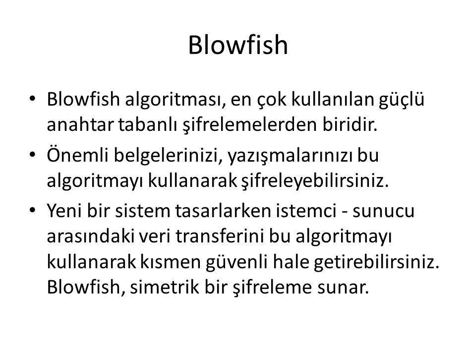Blowfish Blowfish algoritması, en çok kullanılan güçlü anahtar tabanlı şifrelemelerden biridir.