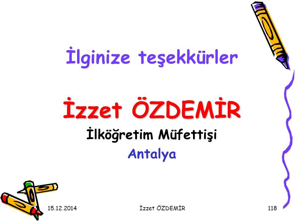 İzzet ÖZDEMİR İlginize teşekkürler İlköğretim Müfettişi Antalya