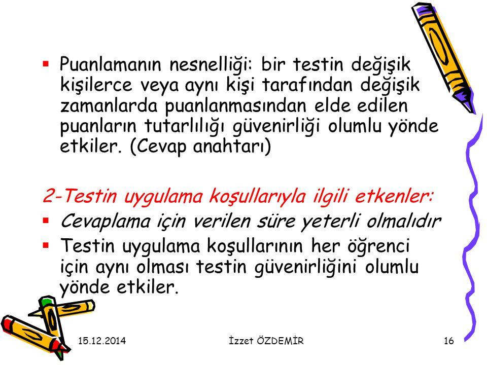 2-Testin uygulama koşullarıyla ilgili etkenler: