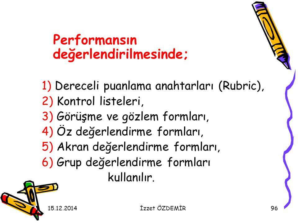 Performansın değerlendirilmesinde;
