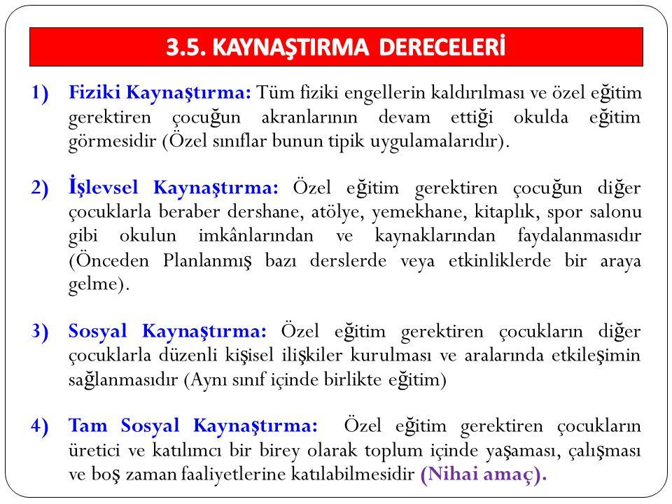 3.5. KAYNAŞTIRMA DERECELERİ